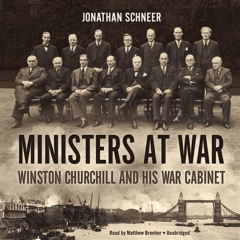Winston Churchill Cabinet by Ministers At War Audiobook By Jonathan Schneer