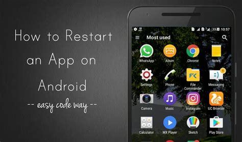 how to reboot android how to restart an app on android after being crashed