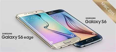 samsung mobile phones models samsung galaxy s6 and s6 edge smartphones launched