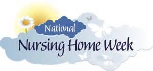 National nursing home week celebrated may 10 16