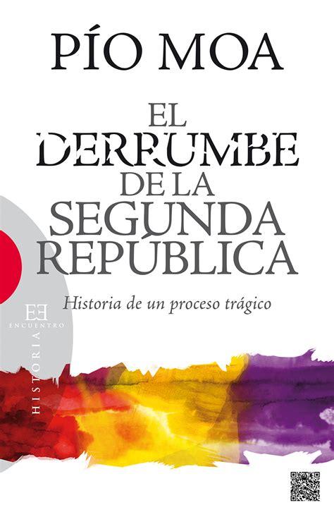 libro derrumbe de la segunda el derrumbe de la segunda repblica ediciones encuentro
