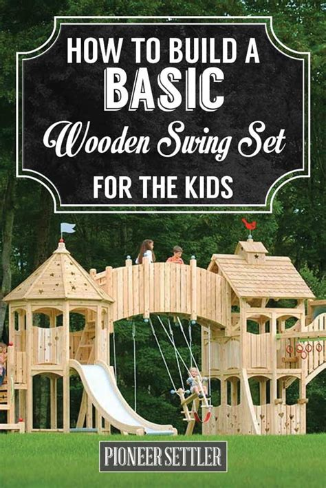 how to improve your swing how to build a wooden swing set that your kids will love