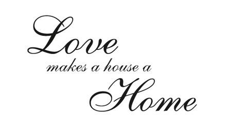 love is a house love makes a house a home
