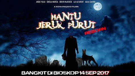 film hantu jeruk purut full movie hantu jeruk purut reborn official trailer youtube
