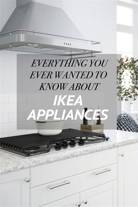 ikea kitchen appliances reviews every ikea dishwasher fridge oven range cooktop and
