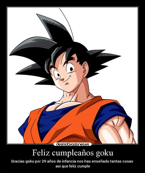 Imagenes De Goku Para Cumpleaños | feliz cumplea 241 os goku desmotivaciones