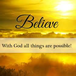 All Things Believe With God All Things Are Possible Pictures Photos