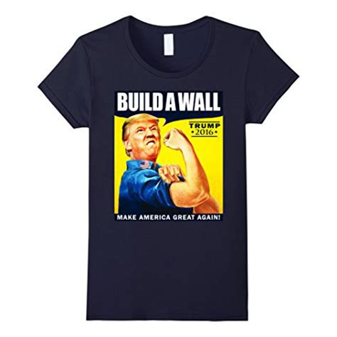Tshirt The Wall donald rosie the riveter 2016 build a wall t shirt