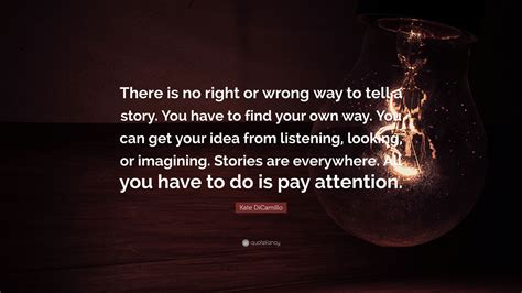 7 Ways To Spot Mr Wrong During The Date by Kate Dicamillo Quote There Is No Right Or Wrong Way To