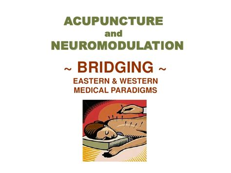 the of wellness bridging western and eastern medicine to transform your relationship with habits lifestyle and health books acupuncture neuromodulation 10 27 09 power point