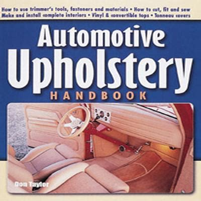auto upholstery books automotive upholstery handbook by don taylor paperback
