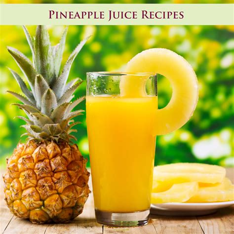 Pineapple juice recipes   Healthy and Tasty
