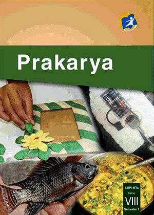 Prakarya Kelas 1 Smp buku guru prakarya kelas 8 smp kurikulum 2013