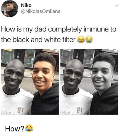 Meme And Niko - niko how is my dad completely immune to the black and