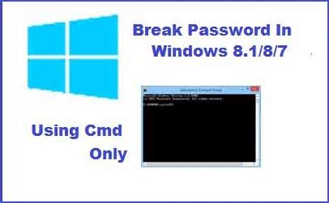 windows 8 reset password command prompt how to break reset password on windows 8 1 8 7 using