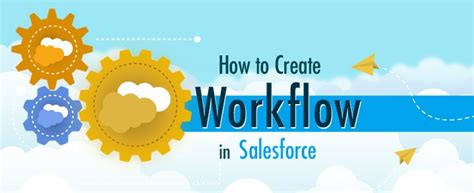 how to create workflows how to create workflow in salesforce appseconnect