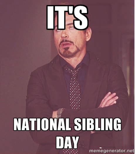 National Siblings Day Memes - national sibling day memes nationalsiblingday