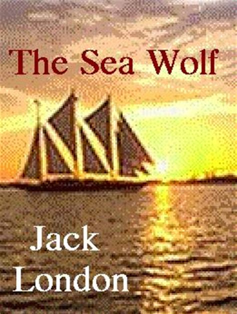 the sea wolf books the sea wolf by