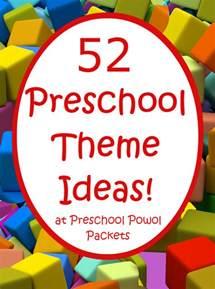 ideas for preschoolers 52 preschool themes free 2016 2017 preschool theme