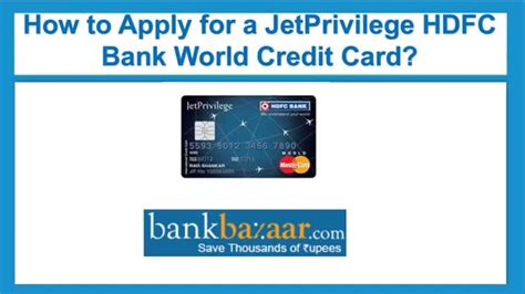 how to make hdfc credit card how to apply for a jetprivilege hdfc bank world credit