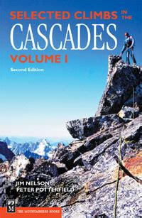 embers chosen volume 1 books mountaineers books selected climbs in the cascades vol 1