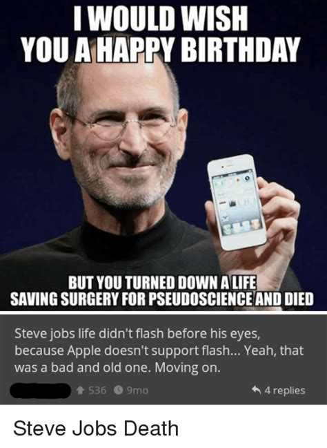 Steve Jobs Meme - i would wish you a happy birthday but you turned down