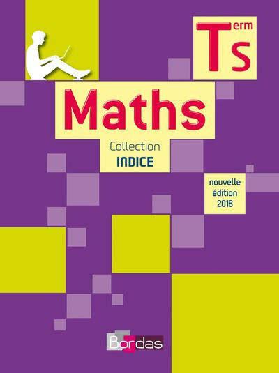 mathmatiques tle s spcifique livre indice maths tle s sp 233 cifique manuel de 233 l 232 ve 201 d 2016 bonnafet bordas indice maths