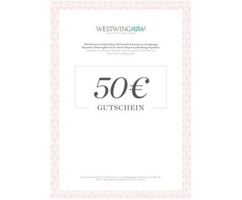 Gutscheincode Westwingnow by Geschenkgutschein Zum Selber Drucken 50 Westwingnow