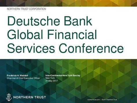 deutsche bank investment services northern trust corporation ntrs presents at deutsche