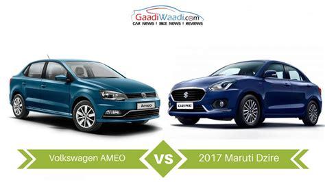 volkswagen ameo 2017 2017 maruti suzuki dzire vs volkswagen ameo specs comparison