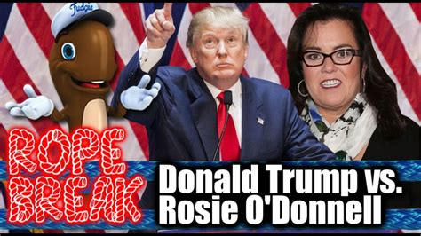 Donald Vs Rosie This Is Great by Donald Vs Rosie O Donnell Rope 2016