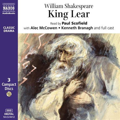 king lear books king lear unabridged naxos audiobooks