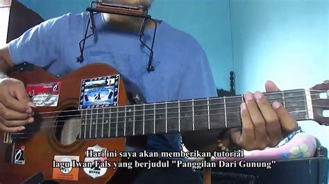 tutorial gitar iwan fals belajar gitar chord gitar iwan fals panggilan dari