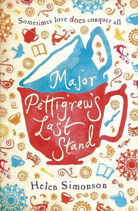 major pettigrew s last stand a novel it s a book thing major pettigrew s last stand by helen