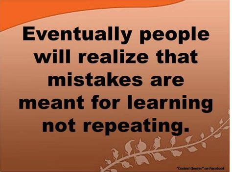 s day mistakes eventually will realize thet mistakes are meant for