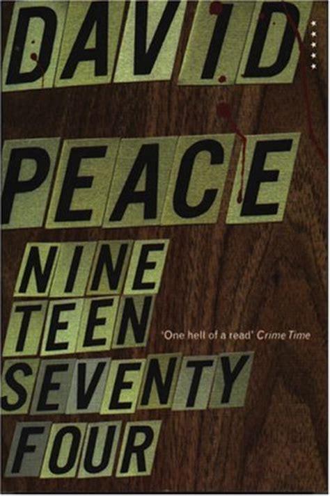 nineteen seventy four story 183 169 nineteen seventy four by david peace best