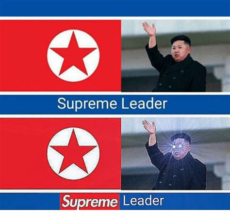 Supreme Meme - supreme leader supreme leader communism meme on sizzle