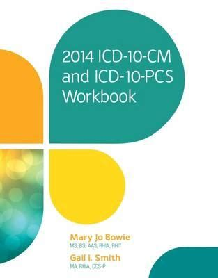Detox Services Icd 10 Pcs by 2014 Icd 10 Cm And Icd 10 Pcs Workbook Jo Bowie