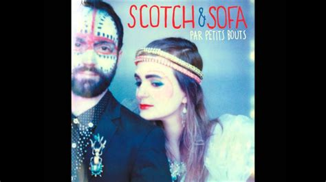 Scotch Et Sofa by Scotch Et Sofa Visite Des Recoins Feat Oxmo Puccino
