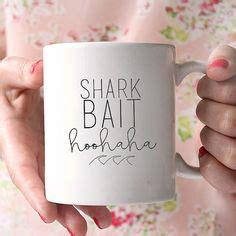 coffee mug ideas hey i found this really awesome etsy 1000 ideas about shark bait on pinterest shark party