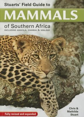 field guide to the larger mammals of africa field guides books stuarts field guide to mammals of southern africa revised