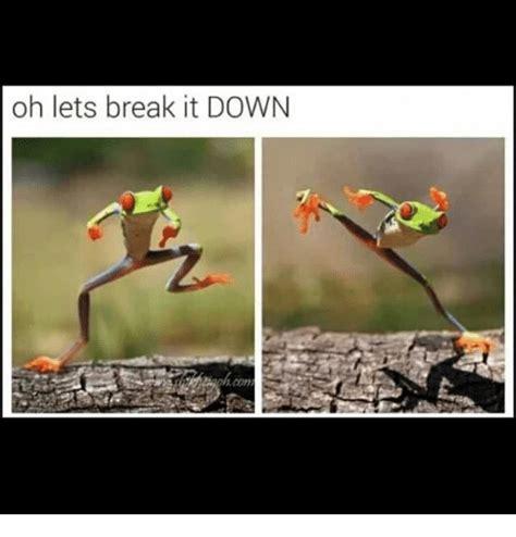 Breaking Down Meme - 25 best memes about oh lets break it down oh lets break