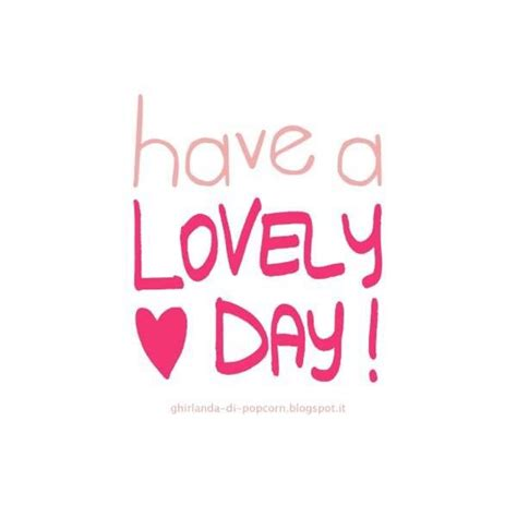 Lovely Days 1 6 a lovely day quotes quotesgram