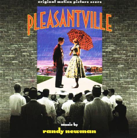 themes in the film pleasantville film music site pleasantville soundtrack randy newman