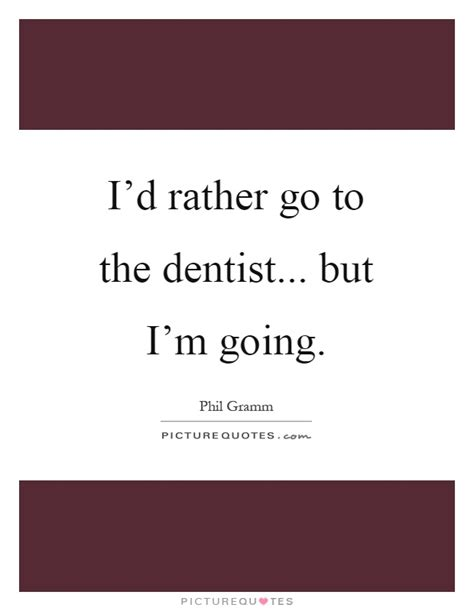 dentists dentists quotes dentist quotes dentist sayings dentist picture quotes