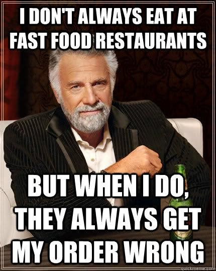 Gay Roommate Meme - i don t always eat at fast food restaurants but when i do