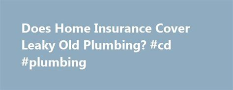 does house insurance cover leaking pipes 25 best ideas about home insurance on pinterest home