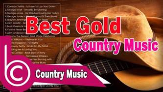 top bar country songs best gold country music old country music ever classic