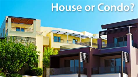should i buy a house or a condo buying a house or condo 28 images buy condo or house 28 images buying a condo in