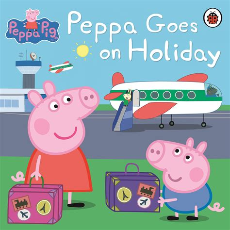 peppa pig peppa goes on holiday penguin books australia